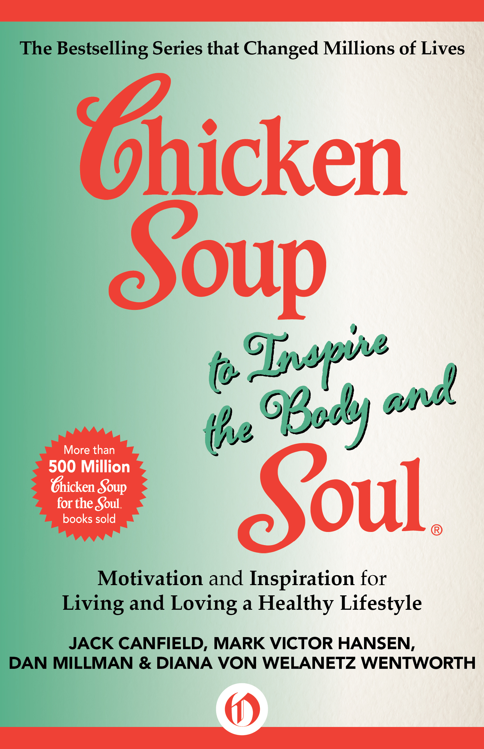 Chicken Soup to Inspire the Body and Soul