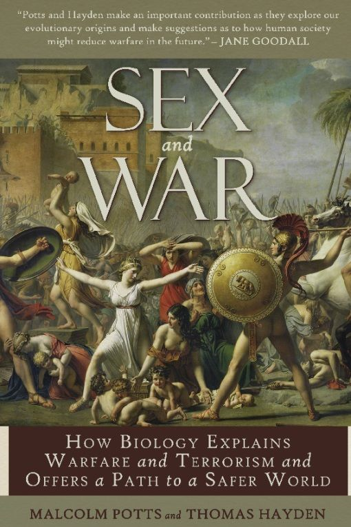 Sex and War By: Malcolm Potts,Thomas Hayden