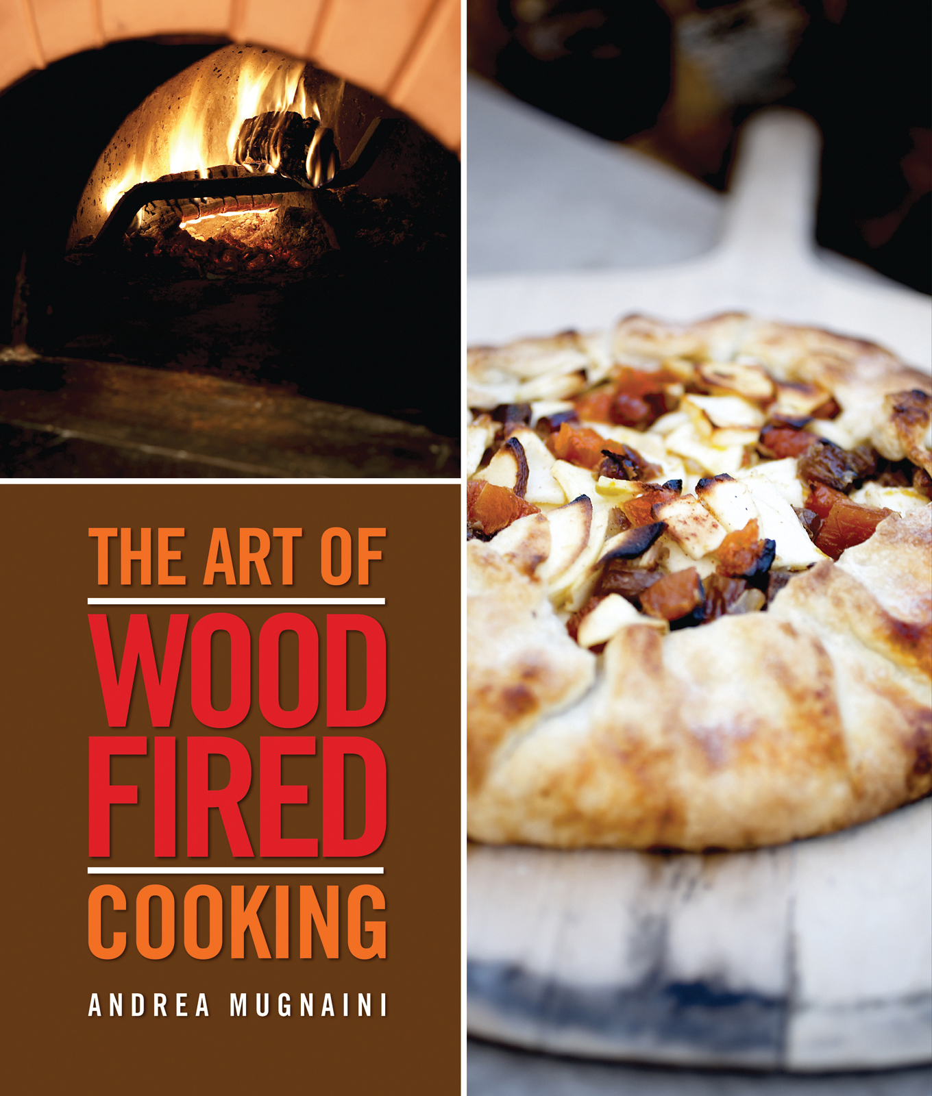 The Art of Wood-Fired Cooking By: Andrea Mugnaini