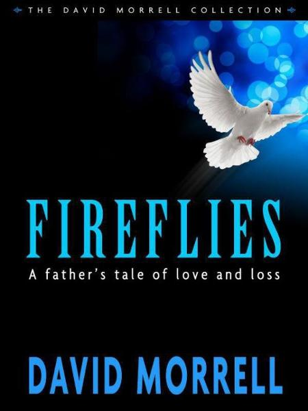 Fireflies: A Classical Tale of Love and Loss By: David Morrell