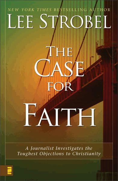 The Case for Faith By: Lee   Strobel