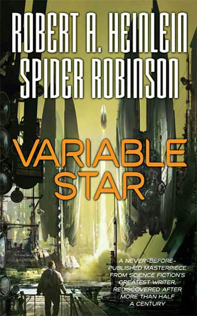 Variable Star By: Robert A. Heinlein,Spider Robinson