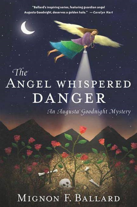 The Angel Whispered Danger By: Mignon F. Ballard
