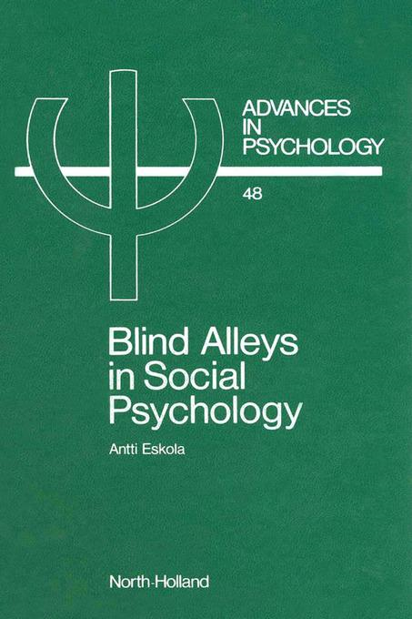 Blind Alleys in Social Psychology: A Search for Ways Out