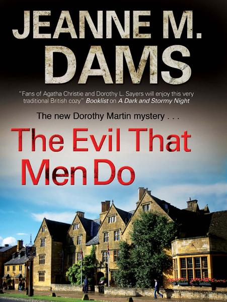 The Evil that Men Do By: Jeanne M Dams