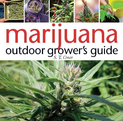 Marijuana Outdoor Grower's Guide By: S. T. Oner
