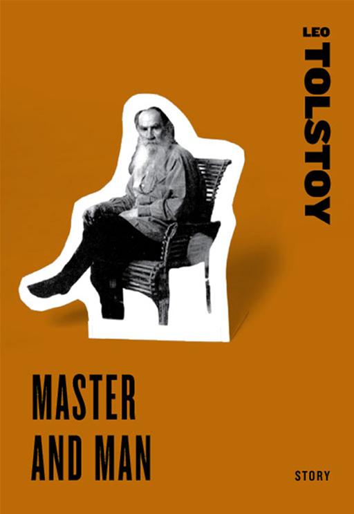 Master and Man By: Leo Tolstoy