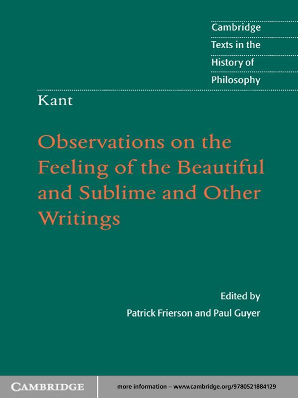 Kant: Observations on the Feeling of the Beautiful and Sublime and Other Writings By: Patrick Frierson,Professor Paul Guyer