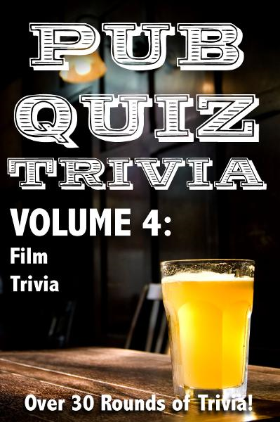 Pub Quiz Trivia: Volume 4 - Film Trivia By: Bryan Young
