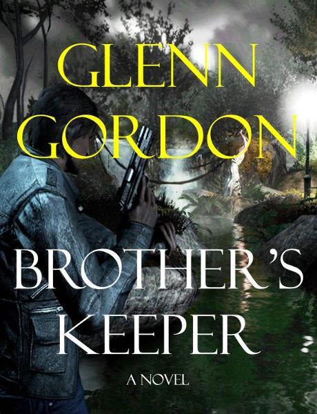Brother's Keeper By: Glenn Gordon