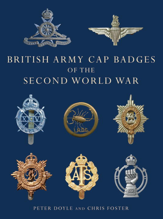British Army Cap Badges of the Second World War By: Peter Doyle