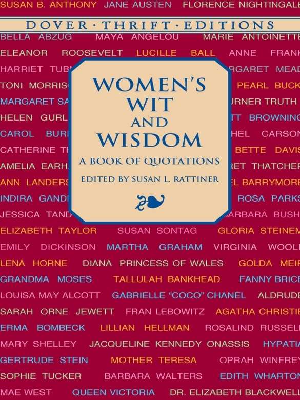 Women's Wit and Wisdom: A Book of Quotations By: Susan L. Rattiner