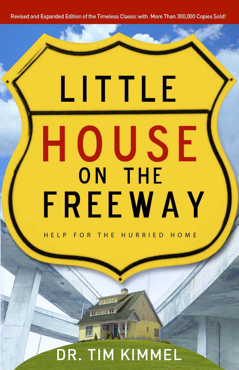 Little House on the Freeway By: Tim Kimmel