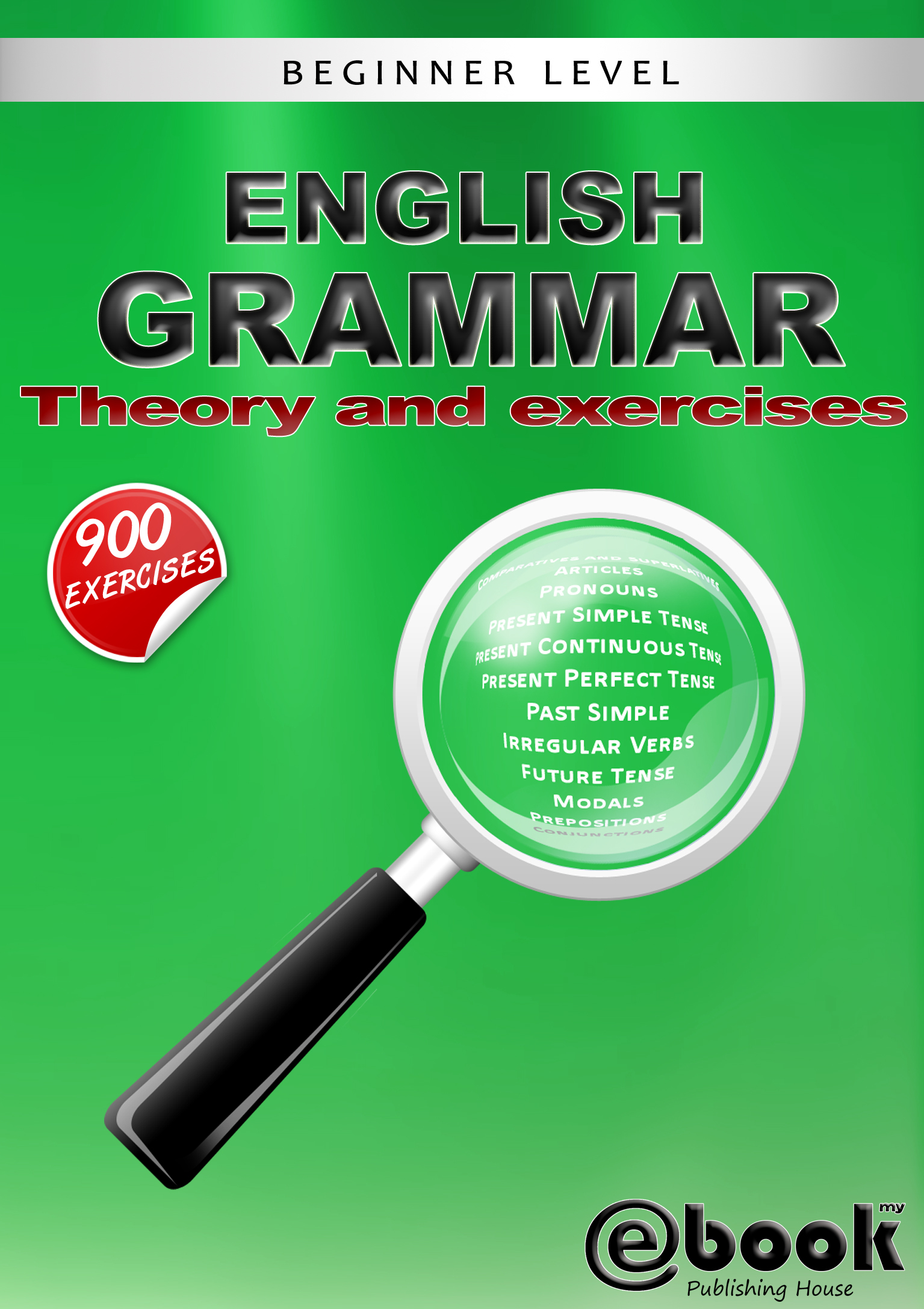 English Grammar: Theory and Exercises By: My Ebook Publishing House