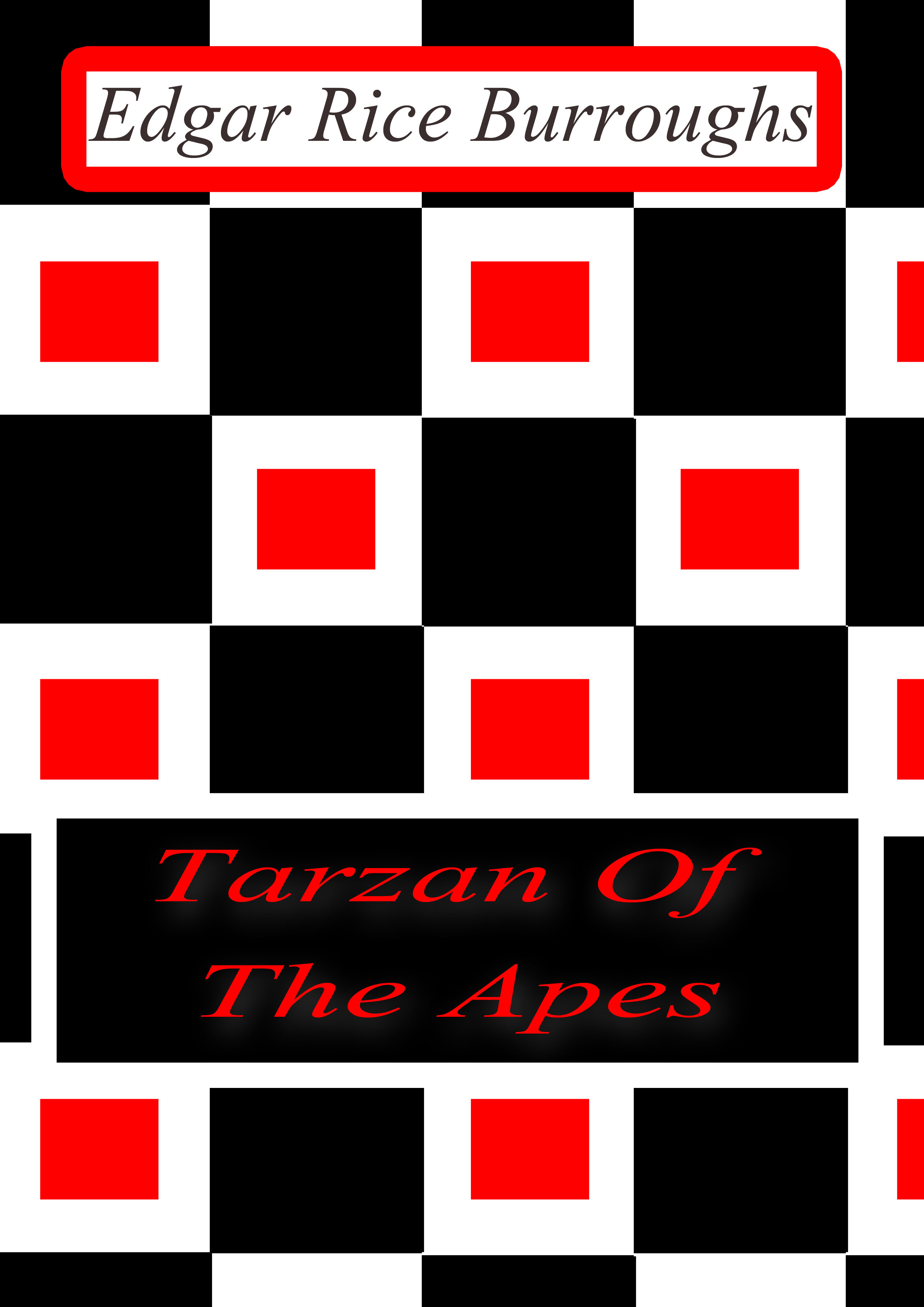 Tarzan Of  The Apes By: Edgar Rice Burroughs