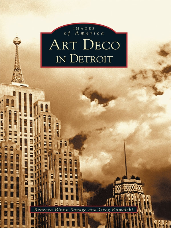 Art Deco in Detroit By: Rebecca Binno Savage