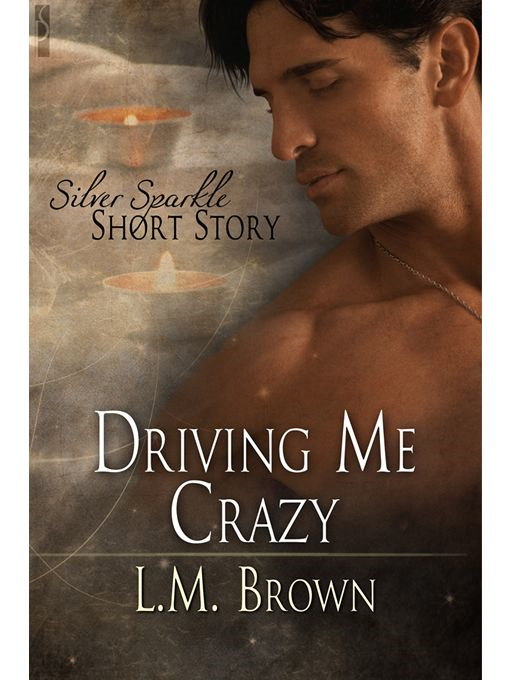 Driving Me Crazy By: L M Brown
