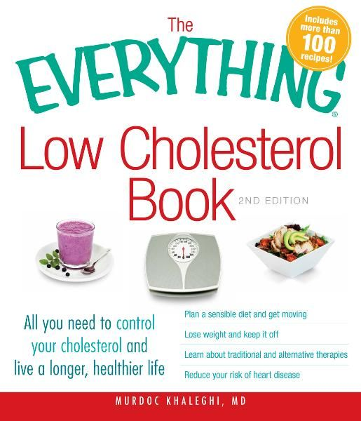 The Everything Low Cholesterol Book, 2nd Edition: All you need to control your cholesterol and live a longer, healthier life