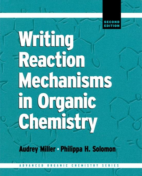Writing Reaction Mechanisms in Organic Chemistry By: Savin, Kenneth