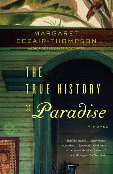 The True History of Paradise By: Margaret Cezair-Thompson