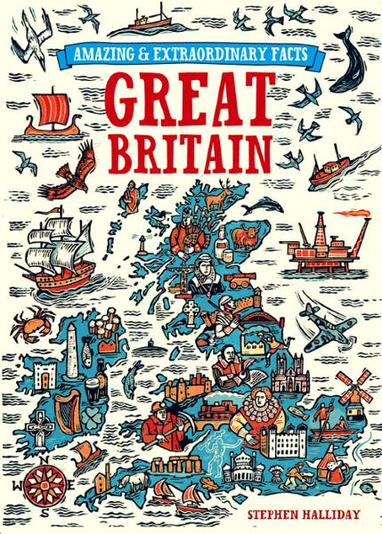 Amazing & Extraordinary Facts About Great Britain By: Stephen Halliday