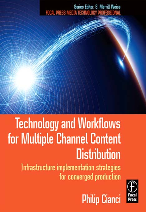 Technology and Workflows for Multiple Channel Content Distribution Infrastructure implementation strategies for converged production