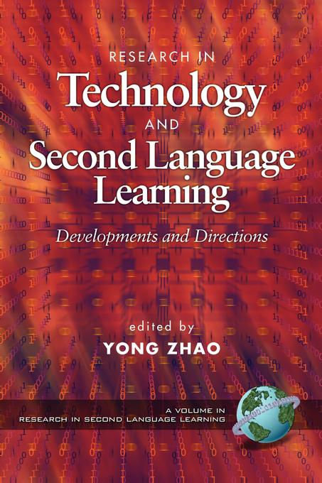 Yong Zhao - Research in Technology and Second Language Learning: Developments and Directions. Research in Second Language Learning.