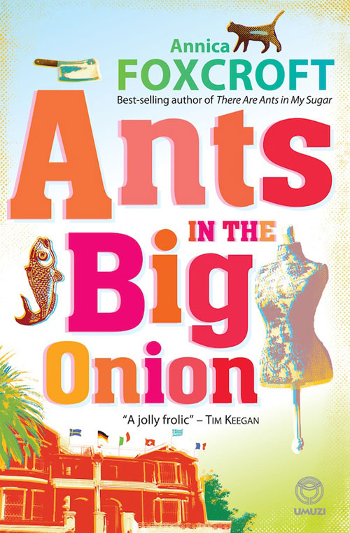 Ants in the Big Onion By: Annica Foxcroft