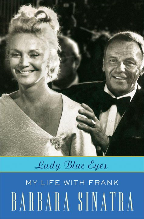 Lady Blue Eyes By: Barbara Sinatra