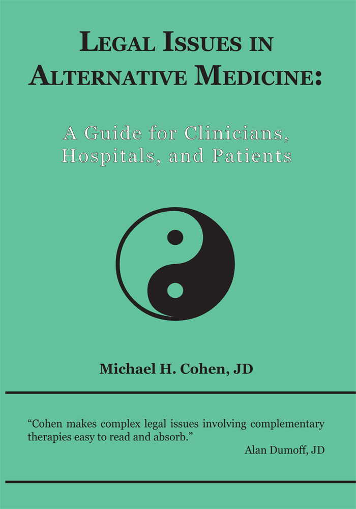 Legal Issues in Alternative Medicine By: Michael H. Cohen, JD