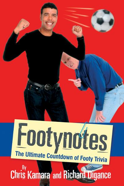 Footynotes By: Kamara, Chris & Digance, Richard