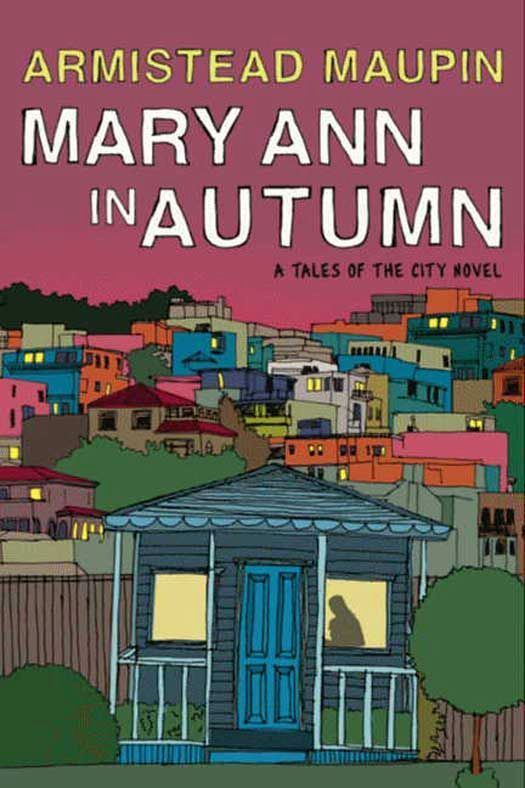 Mary Ann in Autumn: A Tales of the City Novel By: Armistead Maupin