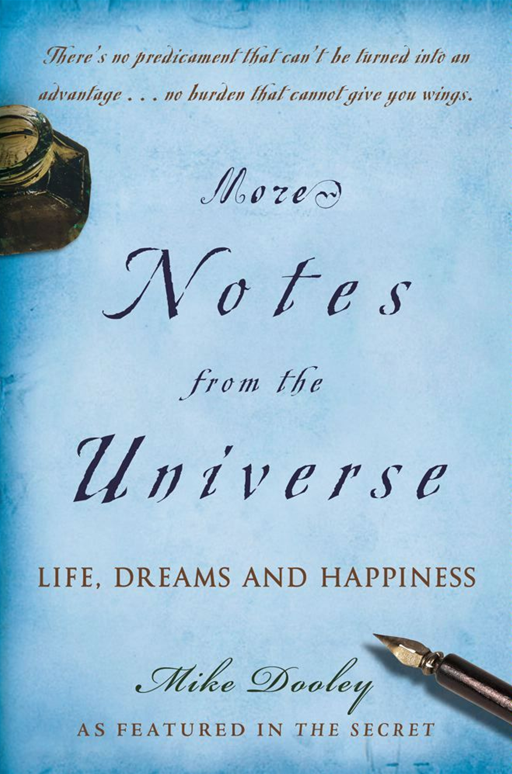 More Notes From the Universe By: Mike Dooley