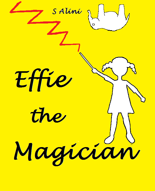 Effie the Magician - a children's book of humor, magic and adventure