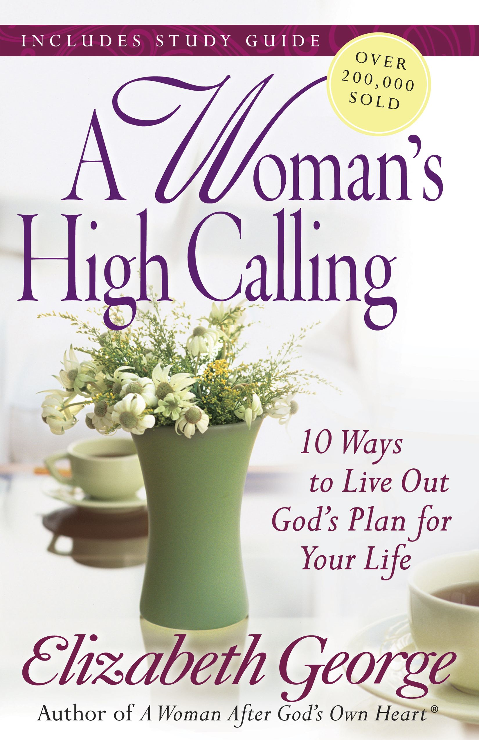 A Woman's High Calling By: Elizabeth George