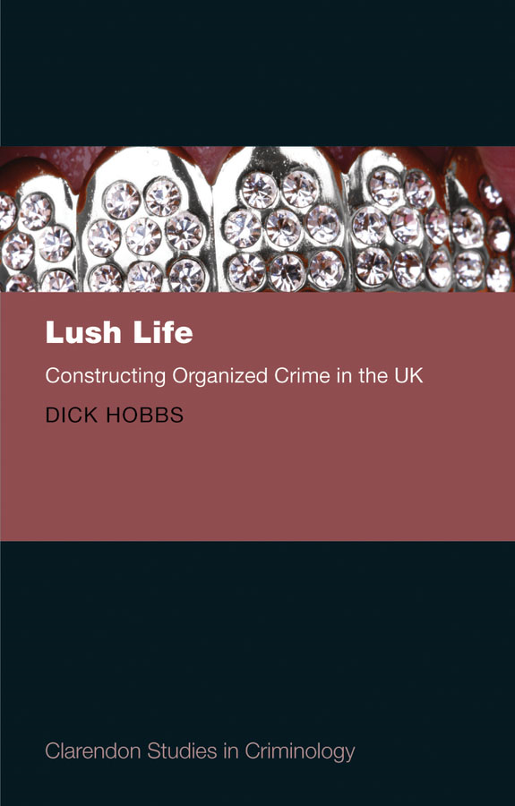 Lush Life: Constructing Organized Crime in the UK