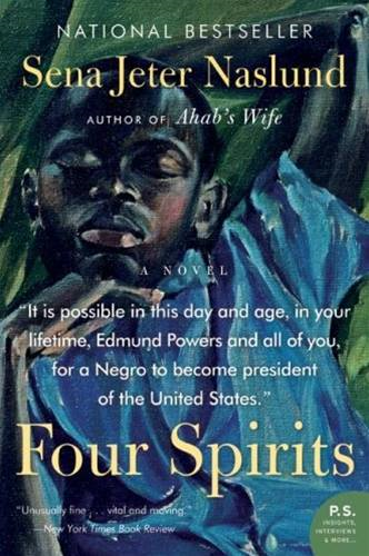 Four Spirits By: Sena Jeter Naslund