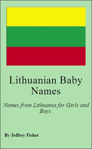 Lithuanian Baby Names: Names from Lithuania for Girls and Boys