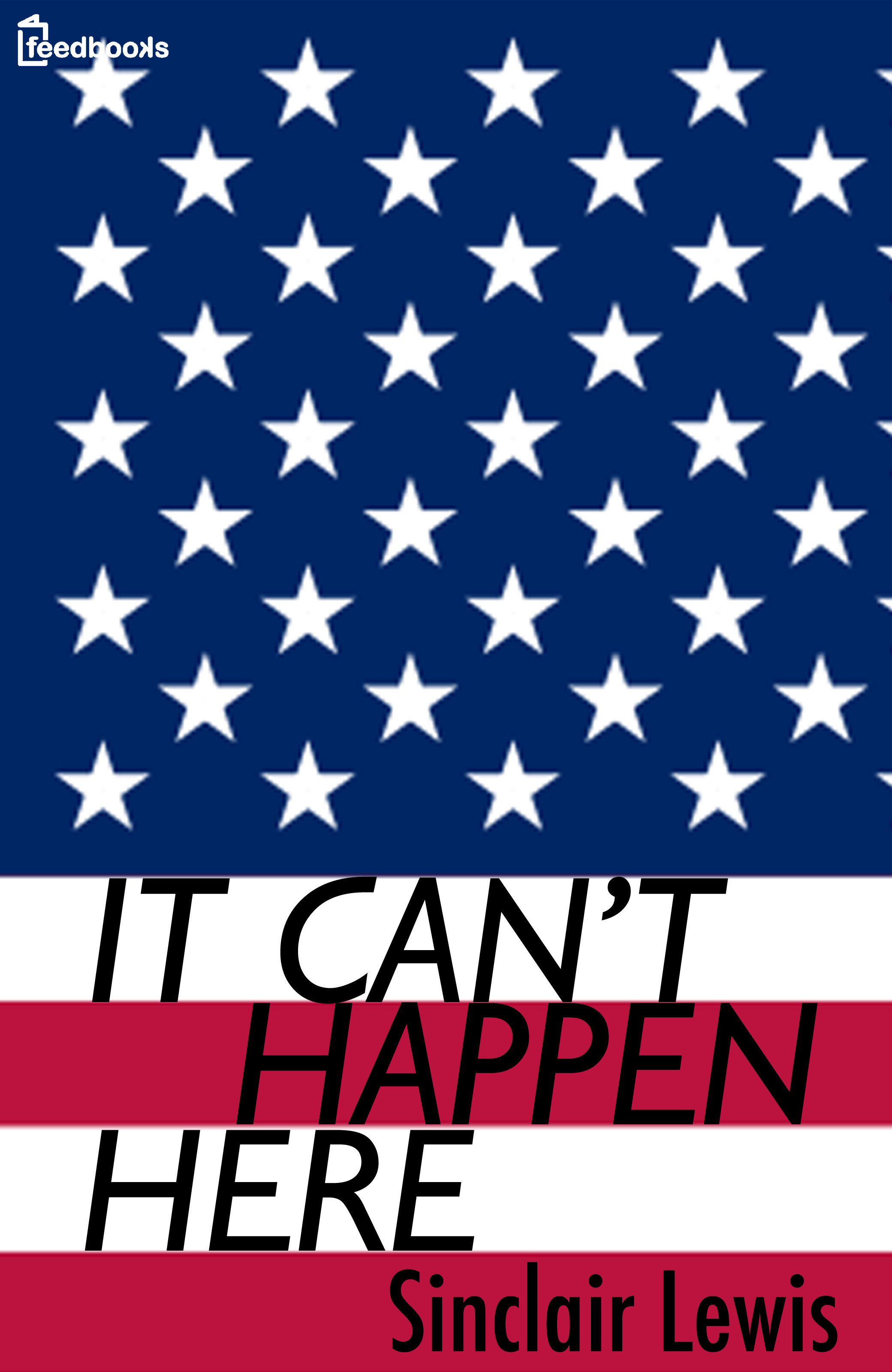 It Can't Happen Here By: Sinclair Lewis