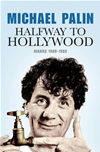 Halfway To Hollywood  by Michael Palin, Michael Palin and Michael Palin book cover | Buy Halfway To Hollywood from the Angus and Robertson bookstore