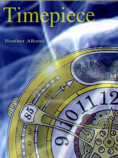 Timepiece By: Heather Albano