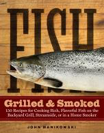 Fish Grilled & Smoked By: John Manikowski