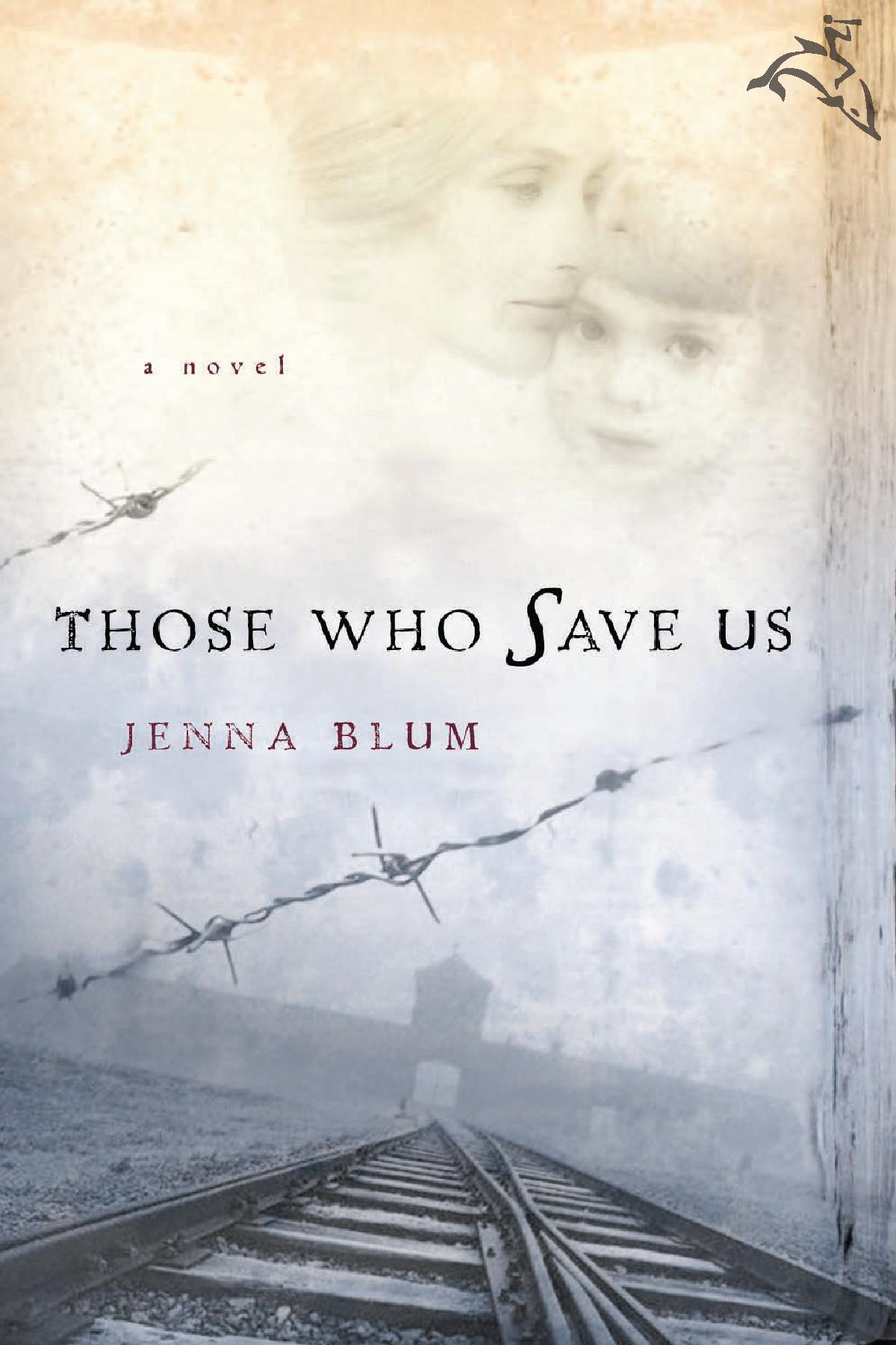 Those Who Save Us By: Jenna Blum