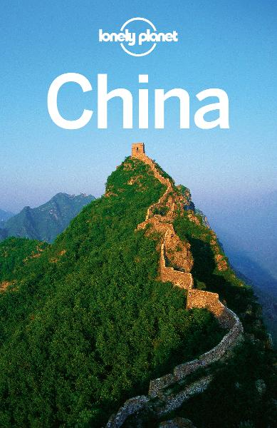 Lonely Planet China By: Christopher Pitts,Chung Wah Chow,Damian Harper,Daniel McCrohan,David Eimer,Lonely Planet,Michael Kohn,Min Dai,Robert Kelly,Shawn Low