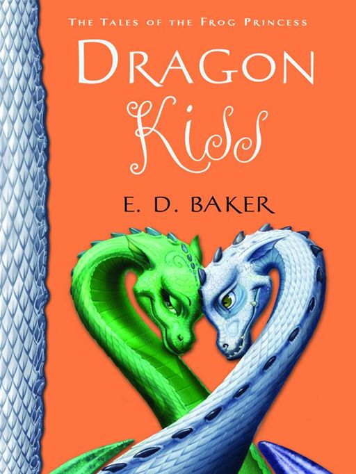 Dragon Kiss By: E. D. Baker