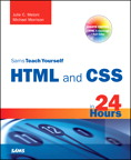 Sams Teach Yourself HTML and CSS in 24 Hours (Includes New HTML 5 Coverage) By: Julie Meloni,Michael Morrison