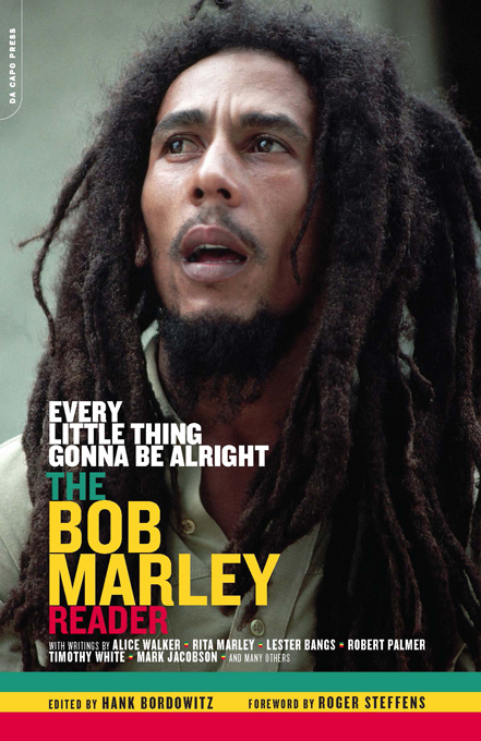 Every Little Thing Gonna Be Alright: The Bob Marley Reader