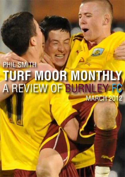 Turf Moor Monthly A Review of Burnley FC: March 2012