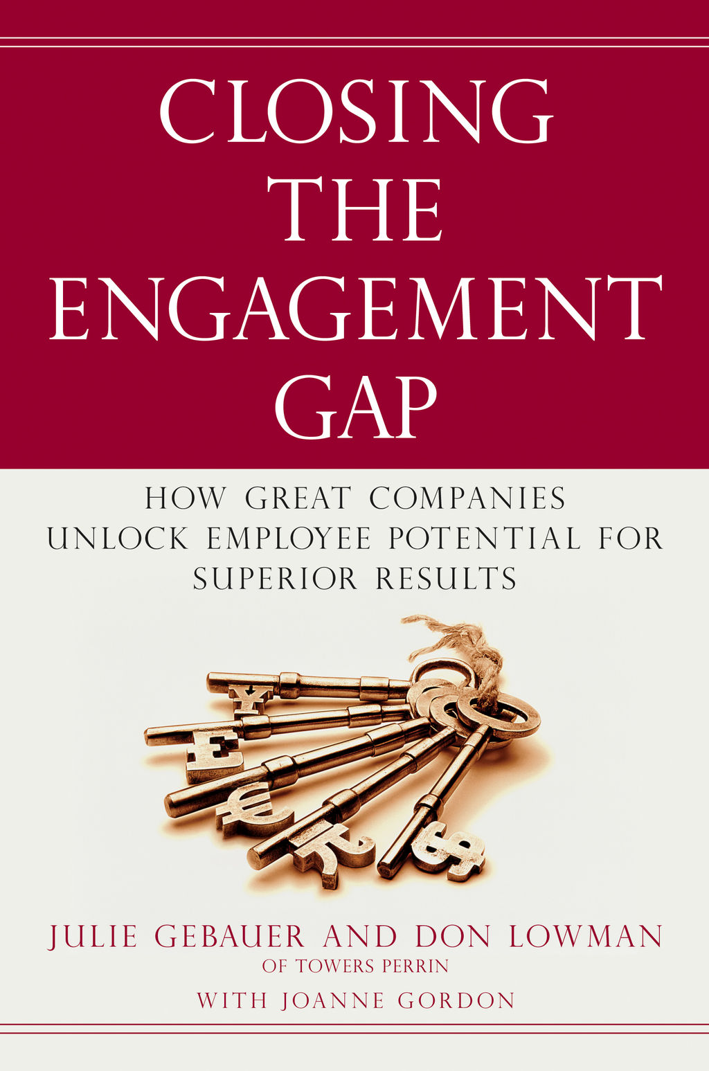 Closing the Engagement Gap By: Don Lowman,Julie Gebauer