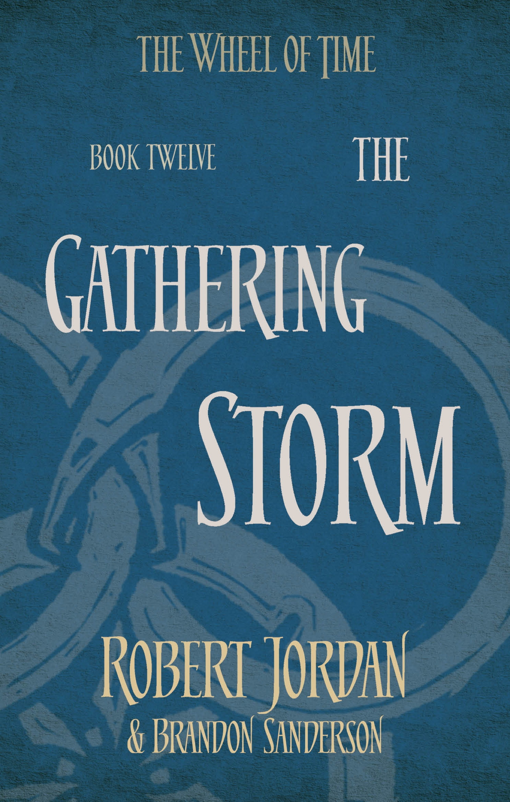 The Gathering Storm Book 12 of the Wheel of Time